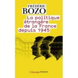 """""""La politique étrangère de la France depuis 1945"""", F. Bozo"""
