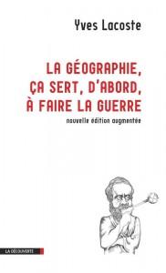 """Y. Lacoste, """"La géographie, ça sert d'abord à faire la guerre"""" éd. La découverte"""