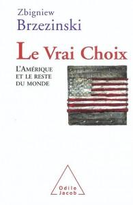 "Zbigniew Brzezinski, ""Le vrai choix"", Ed. O. Jacob, mars 2004"