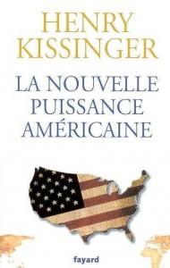 H. Kissinger, La nouvelle puissance américaine, Fayard, 2003