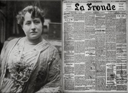 Marguerite Durand prône la reconnaissance des droits des femmes à travers la création en 1897 d'un journal, La Fronde, entièrement féminin