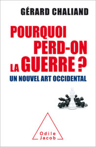Pourquoi perd-on la guerre? Un nouvel art occidental. Gérard Chaliand