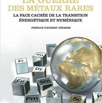 La guerre des métaux rares – Guillaume Pitron – Fiche de lecture