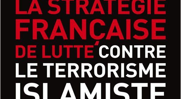 La stratégie française de lutte contre le terrorisme islamiste – Gregor Mathias – Fiche de lecture