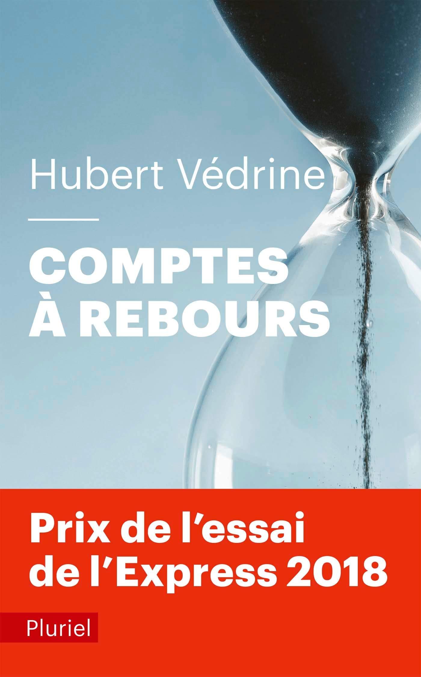 """""""Comptes à Rebours"""" d'Hubert Védrine a été publié en 2018 aux éditions Fayard."""